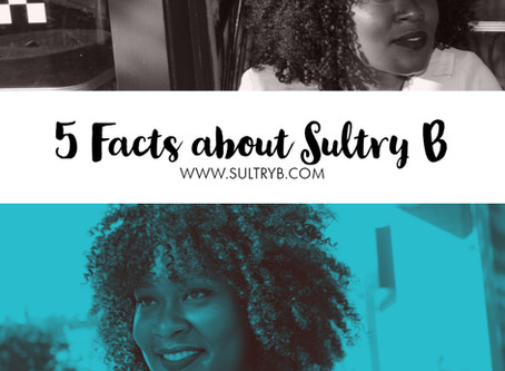 5 Facts about Sultry B!