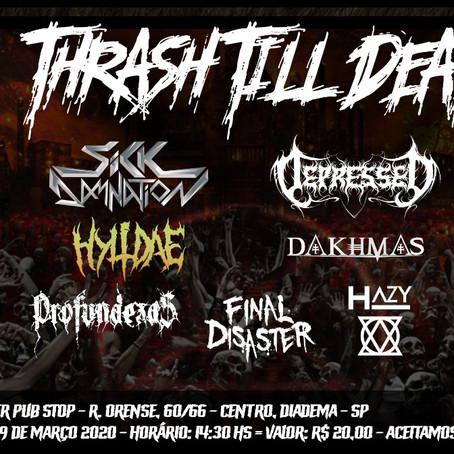 Participaremos do fetival Thrash Till Death em Diadema!!!