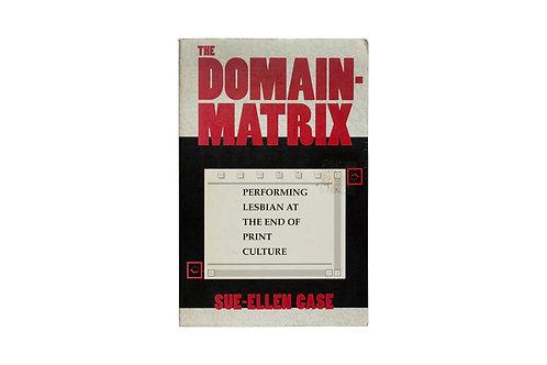 The Domain-Matrix. Sue-Ellen Case