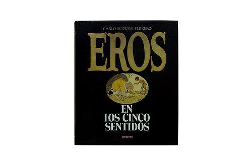 Eros en los cinco sentidos. Carlo Scipione Ferrero