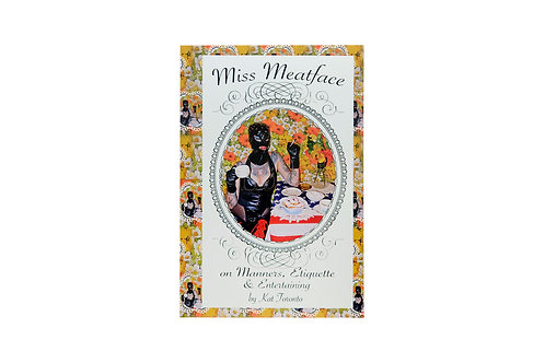 Miss Meatface on Manners, Etiquette & Entertaining. Kat Toronro