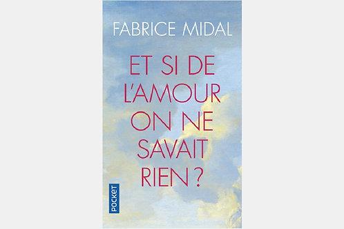 Fabrice MIDAL - Et si de l'amour on ne savait rien ?