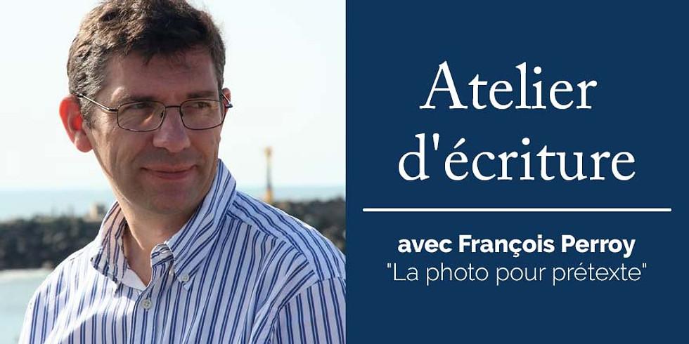 Atelier d'écriture avec François Perroy