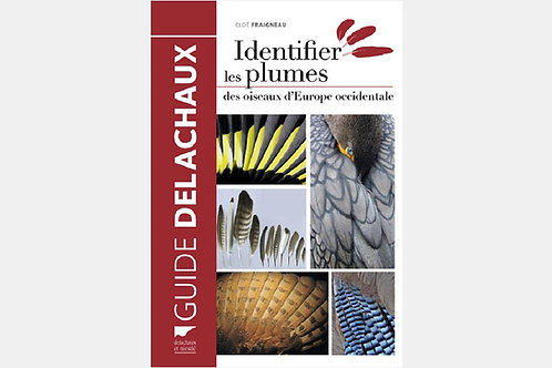 Guide DELACHAUX - Identifier les plumes des oiseaux d'Europe occidentale