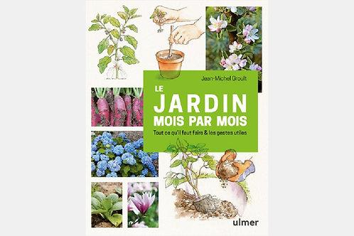 Jean-Michel GROULT - Le jardin mois par mois