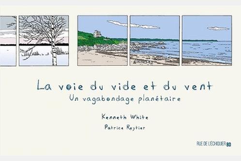 Kenneth WHITE & Patrice REYTIER - La voie du vide et du vent