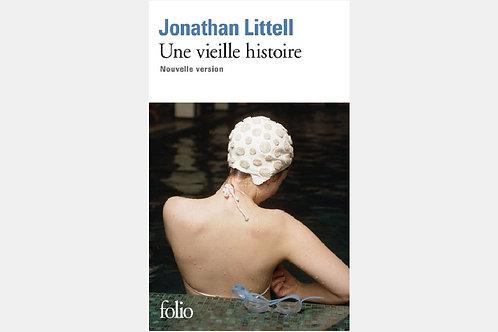 Jonathan LITTELL - Une vieille histoire