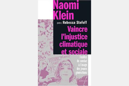Naomi KLEIN & Rebecca STETOFF - Vaincre l'injustice climatique & sociale