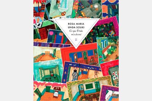 Rosa Maria UNDA SOUKI - Ce que Frida m'a donné