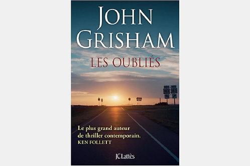 John GRISHAM - Les oubliés