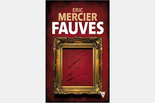 Eric MERCIER - Fauves