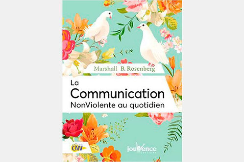 Marshall B. ROSENBERG - La communication non violente au quotidien
