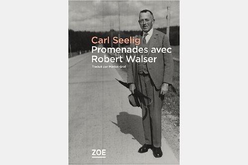 Carl SEELIG - Promenades avec Robert Walser