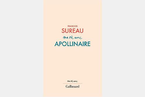 François SUREAU - Ma vie avec Apollinaire