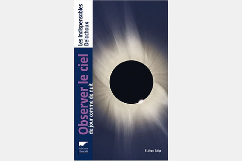 Stefan SEIP - Observer le ciel de jour comme de nuit
