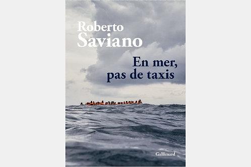 Roberto SAVIANO - En mer, pas de taxis
