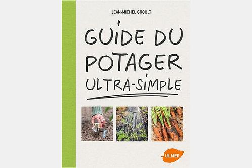 Jean-Michel GROULT - Guide du potager ultra-simple