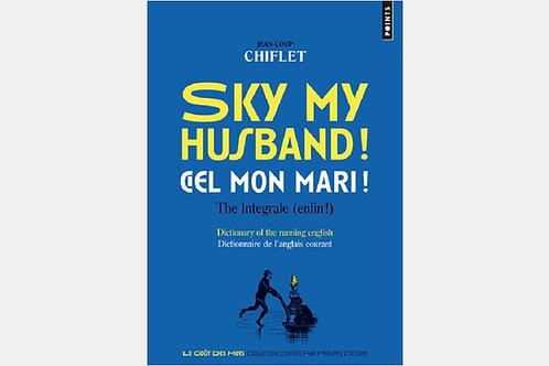 Jean-Loup CHIFLET -  Sky my husband !