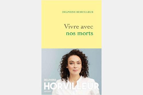Delphine HORVILLEUR - Vivre avec nos morts