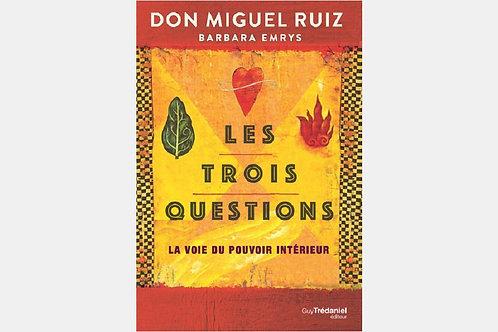 Don Miguel RUIZ & Barbara EMRYS - Les trois questions