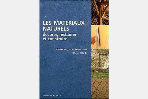 J-F BERTONCELLO, Julien FOUIN - Les matériaux naturels