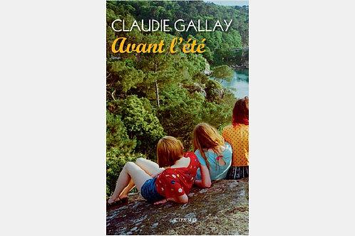 Claudie GALLAY - Avant l'été