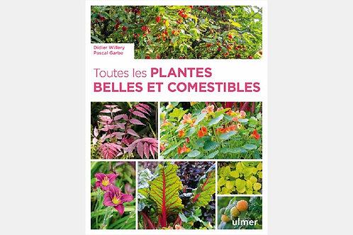 Didier GARBE & Pascal WILLERY - Toutes les plantes belles et comestibles