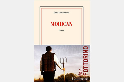 Eric FOTTORINO - Mohican