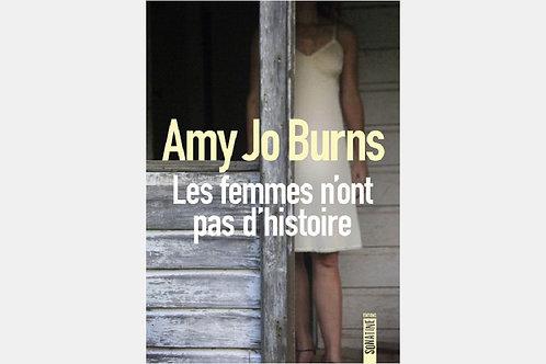 Amy Jo BURNS - Les femmes n'ont pas d'histoire