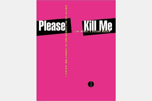 Legs McNEIL, Gillian McCAIN - Please kill me