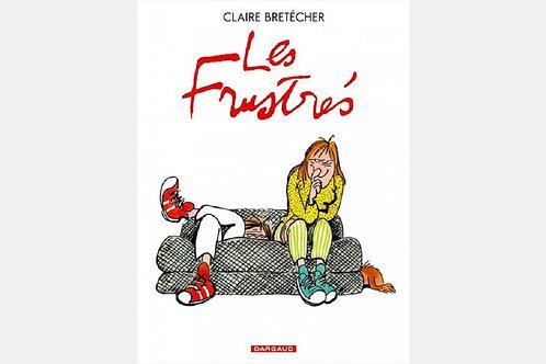 Claire BRETECHER - Les frustrés | L'intégrale