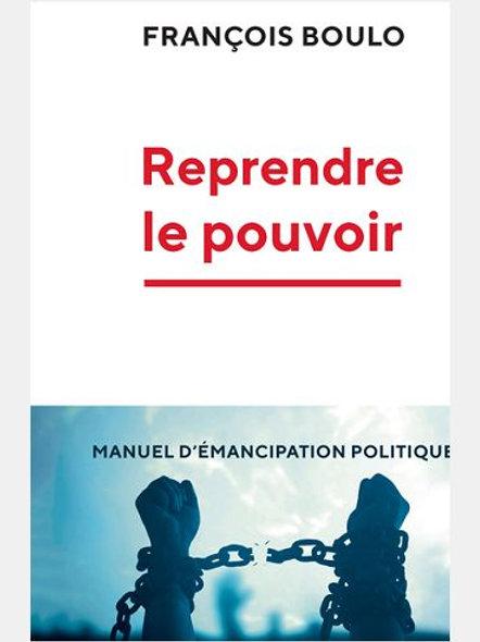 François BOULO - Reprendre le pouvoir