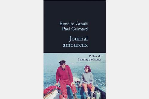 Benoîte GROULT & Paul GUIMARD - Journal amoureux 1951-1953