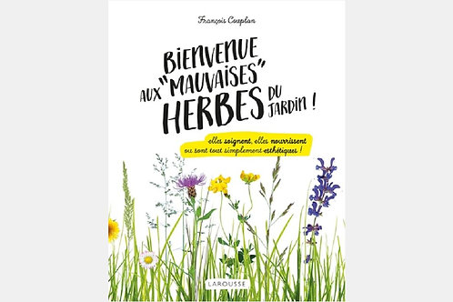 """François COUPLAN - Bienvenue aux """"mauvaises"""" herbes du jardin"""