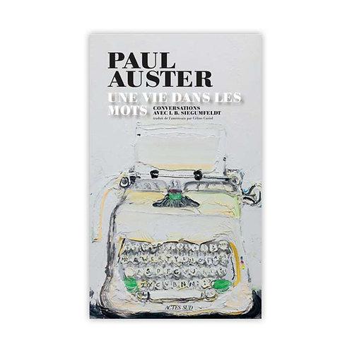 Paul AUSTER - Une vie dans les mots