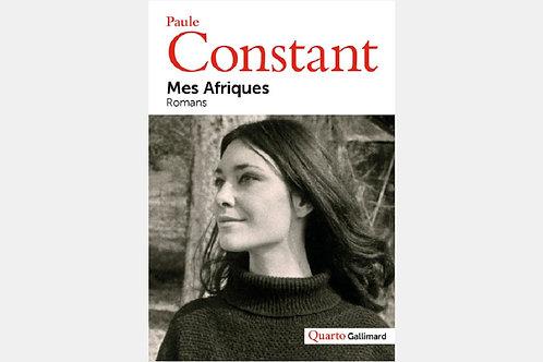 Paule CONSTANT - Mes Afriques