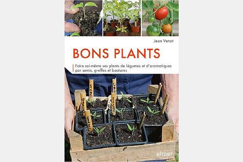 Jean VENOT - Bons plants   Faire soi-même ses plants...