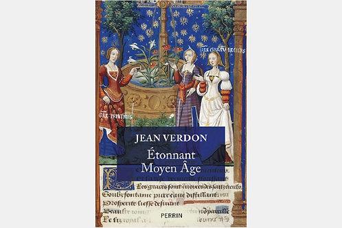 Jean VERDON - Etonnant Moyen-Age