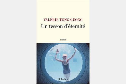 Valérie TONG CUONG - Un tesson d'éternité
