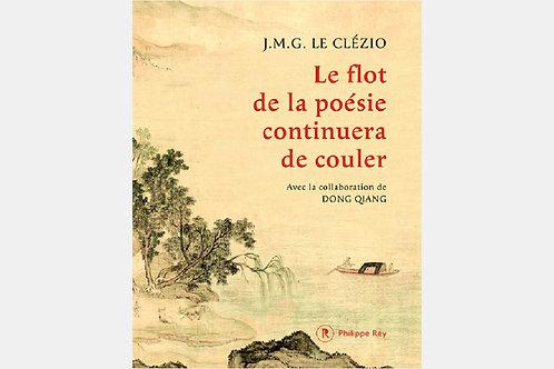 J.M.G. LE CLEZIO & Dong Qiang - Le flot de la poésie continuera de couler