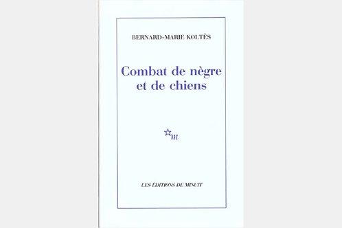 Bernard-Marie KOLTES - Combat de nègre et de chien