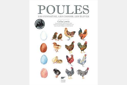 Célia LEWIS - Poules, les connaître, les choisir, les élever