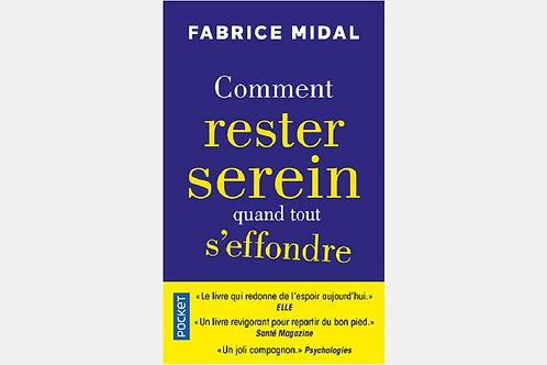 Fabrice MIDAL - Comment rester serein quand tout s'effondre
