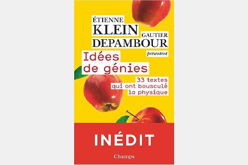 Etienne KLEIN, Gautier DEPAMBOUR - Idées de génies
