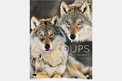 Pierre RIGAUX - Loups, un mythe vivant