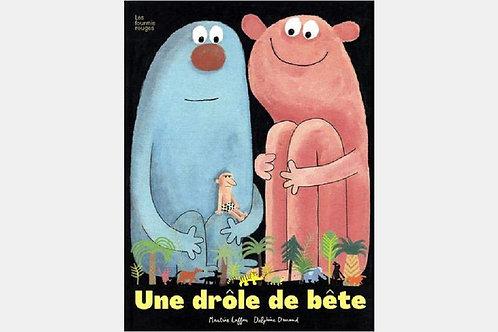 Martine LAFFON & Delphine DURAND - Une drôle de bête