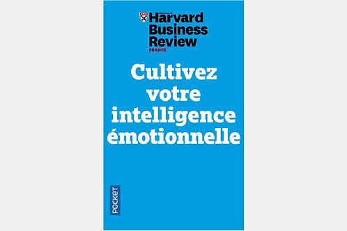 Harvard Business Review - Cultivez votre intelligence émotionnelle