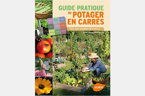 Anne-Marie NAGELEISEN - Le guide pratique du potager en carrés