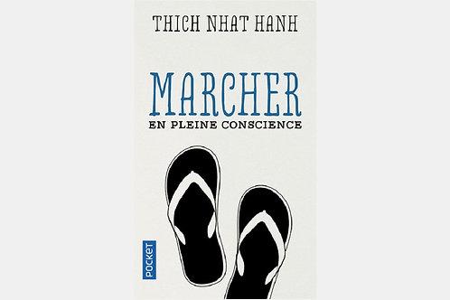 Thich NHAT HANH - Marcher en pleine conscience