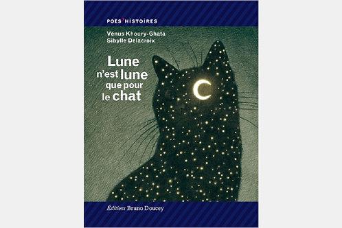 Vénus KHOURY-GHATA & Sibylle DELACROIX - Lune n'est lune que pour le chat